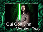 QUI GON VERSION TWO